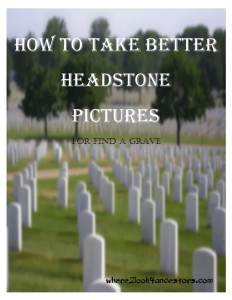 How to Take Better Headstone Pictures at https://where2look4ancestors.com/